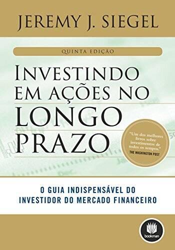 Livros sobre investimento: Investindo em Ações no Longo Prazo