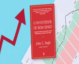 O Investidor de Bom Senso: Como ter um bom desempenho no mercado de ações [Resumo]