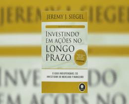 Investindo em ações no longo prazo: o guia indispensável do investidor do mercado financeiro [Resumo]